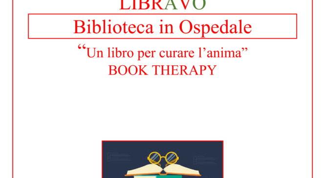 """PROGETTO LIBRAVO Biblioteca in Ospedale """"Un libro per curare l'anima"""" BOOK THERAPY"""