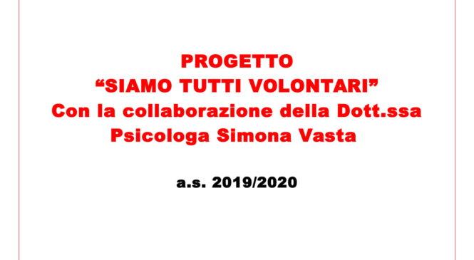 """PROGETTO """"SIAMO TUTTI VOLONTARI"""" Con la collaborazione della Dott.ssa Psicologa Simona Vasta"""